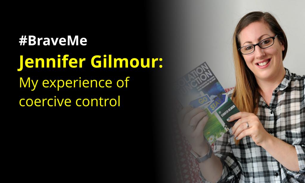 #BraveMe Story Jennifer Gilmour: My experience of coercive control