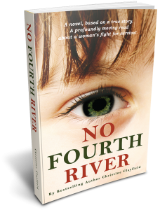 NO-FOURTH-RIVER-o Fourth River. A Novel Based on a True Story. A profoundly moving read about a woman's fight for survival.