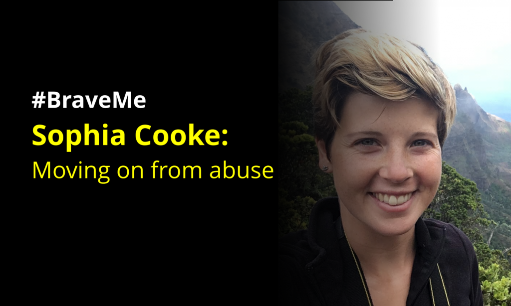 #BraveMe Story Sophia Cooke: moving on from abuse