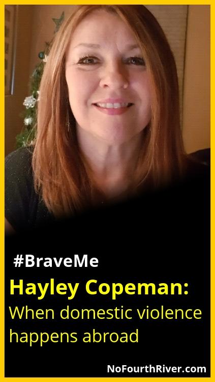 #BraveMe Story Hayley Copeman: When domestic violence happens abroad